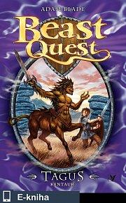 Tagus, kentaur – Beast Quest (4) (E-KNIHA)