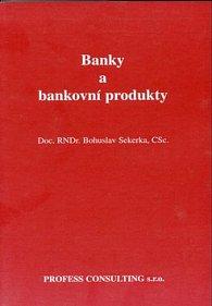 Banky a bankovní produkty