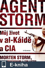 Agent Storm / Můj život v al-Káidě a CIA (E-KNIHA)