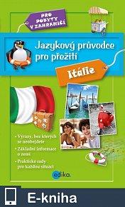 Jazykový průvodce pro přežití - Itálie (E-KNIHA)