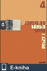 Prózy I – Spisy Jaroslava Hutky, sv. 4 (E-KNIHA)