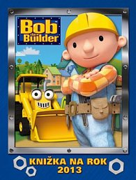 Bob the Builder Knižka na rok 2013