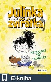 Julinka a její zvířátka – Nemocnice pro mláďátka (E-KNIHA)