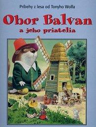 Obor Balvan a jeho priatelia