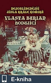 Nejoblíbenější jídla krále komiků - Vlasta Burian hodující (E-KNIHA)