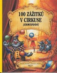 100 zážitků v cirkuse