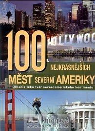 100 nejkrásnějších měst Severní Ameriky - Urbanistická tvář severoamerického kontinentu
