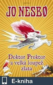 Doktor Proktor a velká loupež zlata (E-KNIHA)
