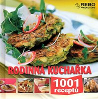 Rodinná kuchařka - 1001 receptů