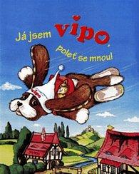 Já jsem Vipo, poleť se mnou!