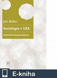 Sociologie v USA. Historické kontextualizace (E-KNIHA)