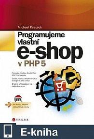 Programujeme vlastní e-shop (E-KNIHA)