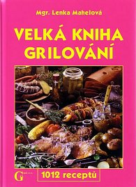 Velká kniha grilování - 1012 receptů