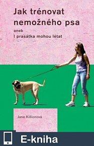 Jak trénovat nemožného psa (E-KNIHA)