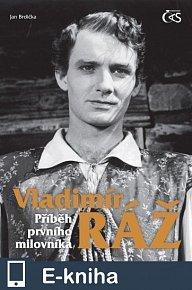 Vladimír Ráž - Příběh prvního milovníka (E-KNIHA)