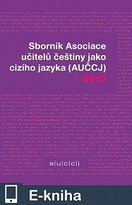Sborník Asociace učitelů češtiny jako cizího jazyka 2010 (E-KNIHA)