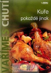Vaříme s chutí - Kuře pokaždé jinak