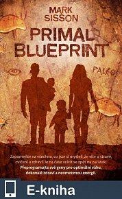 Primal Blueprint - Přeprogramujte své geny pro optimální váhu, dokonalé zdraví a neomezenou energii (E-KNIHA)