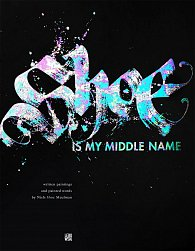 Shoe is My Middle Name: Written Paintings and Painted Words