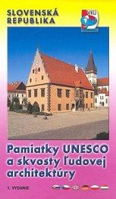 Pamiatky UNESCO a skvosty ľudovej architektúry Slovenská republika