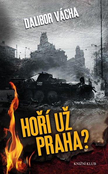 Náhled Hoří už Praha?