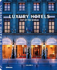 Luxury Hotels Top of the World: Vol II