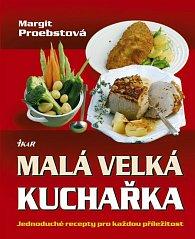 Malá velká kuchařka - Jednoduché recepty pro každou příležitost