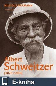 Albert Schweitzer. (1875-1965) (E-KNIHA)