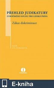 Přehled judikatury Evropského soudu pro lidská práva - Zákaz diskriminace (E-KNIHA)