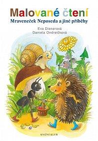 Malované čtení: Mraveneček Neposeda a jiné příběhy