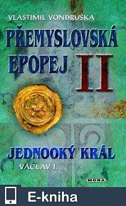 Přemyslovská epopej II - Jednooký král Václav I. (E-KNIHA)