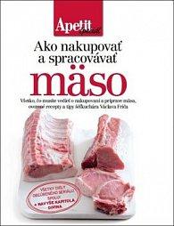 Ako nakupovať a spracovávať maso