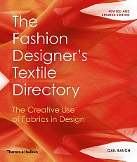 The Fashion Designer's Textile Directory: The Creative Use of Fabrics in Design (revised and updated)