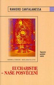Eucharistie - Naše posvěcení