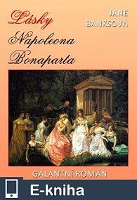 Lásky Napoleona Bonaparta (E-KNIHA)