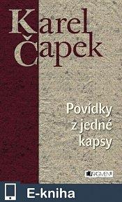 Karel Čapek – Povídky z jedné kapsy (E-KNIHA)