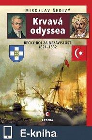 Krvavá odyssea - Řecký boj za nezávislost 1821-1832 (E-KNIHA)
