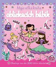 Moja veľká kniha obliekacích bábik