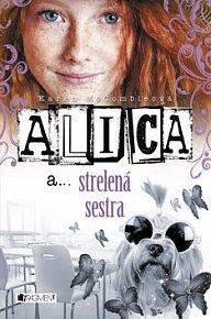 Alica a... strelená sestra
