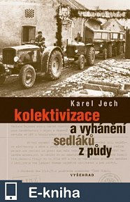 Kolektivizace a vyhánění sedláků z půdy (E-KNIHA)