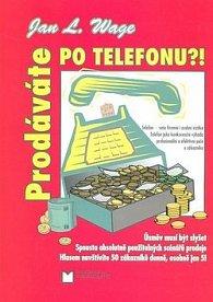 Prodáváte po telefonu?!