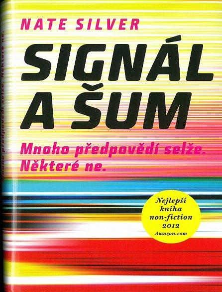 Náhled Signál a šum - Mnoho předpovědí selže. Některé ne.