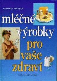 Mléčné výrobky pro vaše zdraví