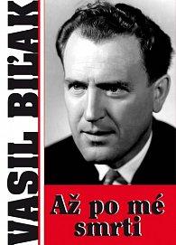 Vasil Bilak - Až po mé smrti