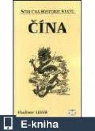 Čína - Stručná historie států (E-KNIHA)