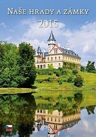 Kalendář nástěnný 2015 - Naše hrady a zá