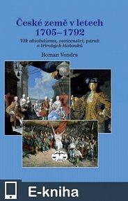 České země v letech 1705–1792. Věk absolutismu, osvícenství, paruk a třírohých klobouků (E-KNIHA)