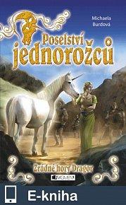 Poselství jednorožců – Zrádné hory Dragor (E-KNIHA)