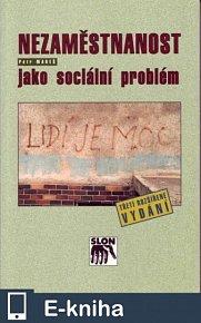 Nezaměstnanost jako sociální problém (E-KNIHA)