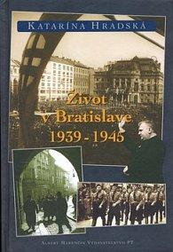 Život v Bratislave 1938-1945